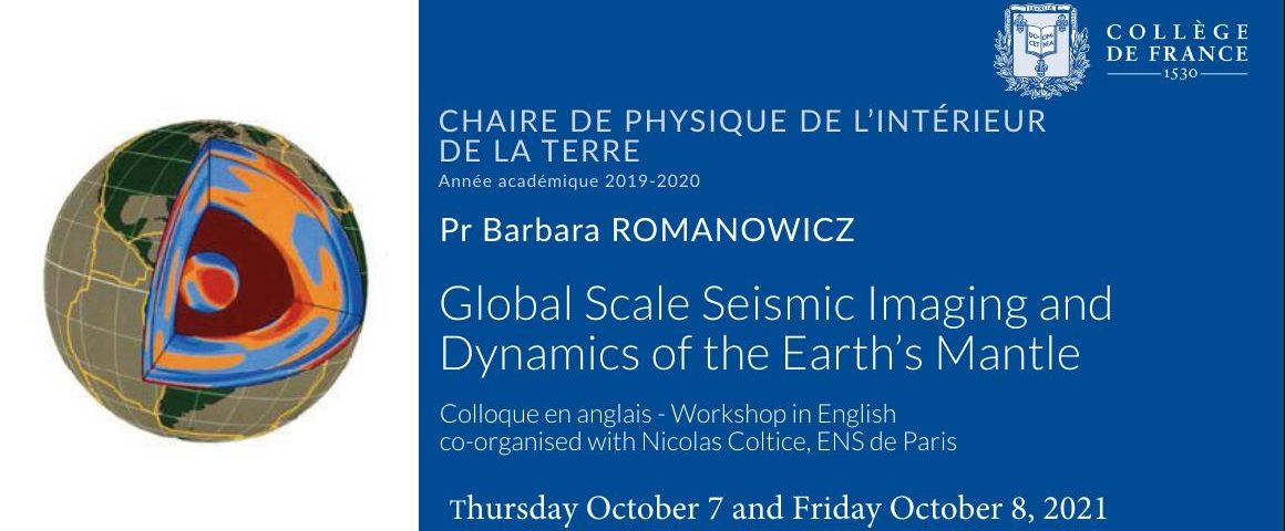 Collège de France - Global Scale Seismic Imaging and Dynamics of the Earth's Mantle